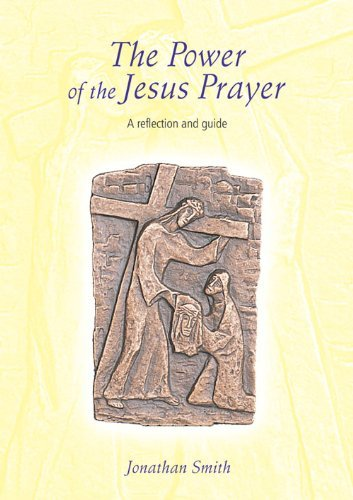 THE POWER OF THE JESUS PRAYER - A REFLECTION AND
