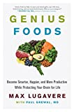 img - for Genius Foods: Become Smarter, Happier, and More Productive While Protecting Your Brain for Life book / textbook / text book