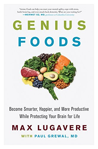 Book cover from Genius Foods: Become Smarter, Happier, and More Productive While Protecting Your Brain for Life by Max Lugavere