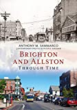 Brighton and Allston Through Time (America Through Time)