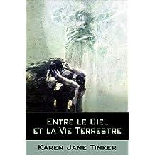 Entre le Ciel et la Vie Terrestre (French Edition)