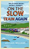 On the Slow Train Again (Slow Train 2)