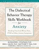img - for The Dialectical Behavior Therapy Skills Workbook for Anxiety: Breaking Free from Worry, Panic, PTSD, and Other Anxiety Symptoms by Alexander L. Chapman PhD RPsych (2011-11-03) book / textbook / text book