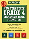 Barron's New York State Grade 4 Elementary-Level Science Test, Joyce Thornton Barry and Kathleen Cahill, 0764137344
