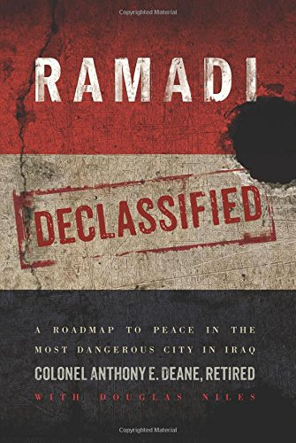 Ramadi Declassified: A Roadmap to Peace in the Most Dangerous City in Iraq