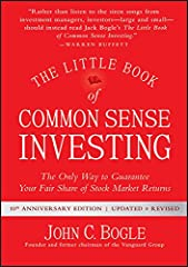 "The best-selling investing ""bible"" offers new information, new insights, and new perspectives  The Little Book of Common Sense Investing is the classic guide to getting smart about the market. Legendary mutual fund  pioneer John C. Bogle reve..."
