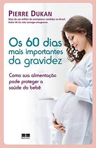 Os 60 dias mais importantes da gravidez: como sua alimentação pode proteger a saúde do bebê