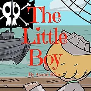 The Little Boy Hörbuch von Asami Rika Gesprochen von: Tiffany Marz