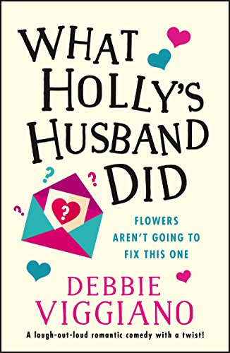 (What Holly's Husband Did: A laugh out loud romantic comedy with a)