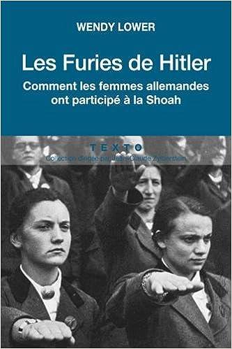 Les furies de Hitler : comment les femmes allemandes ont participé à la Shoah de Wendy Lower 2016