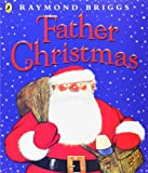 Father Christmas, Raymond Briggs, 0140501258
