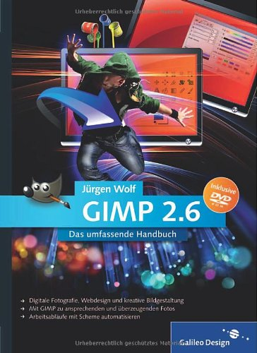 [PDF] Gimp 2.6 Das umfassende Handbuch Free Download | Publisher : Galileo Press GmbH | Category : Computers & Internet | ISBN 10 : 3836216108 | ISBN 13 : 9783836216104