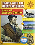 img - for Explore With Jacques Cartier (Travel With the Great Explorers) book / textbook / text book