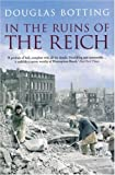 In the Ruins of the Reich, Douglas Botting, 0413775119