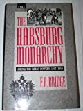 Hapsburg Monarchy among the Great Powers, 1815-1918, Bridge, F. R., 0854963073