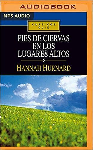 Pies de ciervas en los lugares altos (Spanish Edition)
