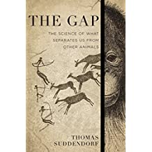 The Gap: The Science of What Separates Us from Other Animals