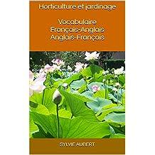Horticulture et jardinage Vocabulaire Français-Anglais Anglais-Français (French Edition)