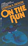 On the Run, Gordon R. Dickson, 0441631614