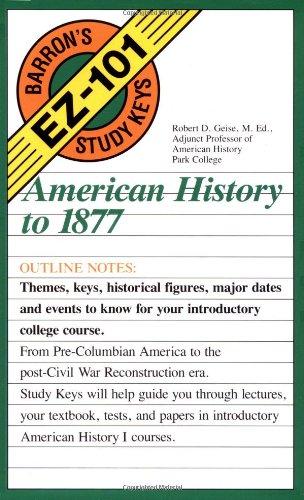 American History to 1877 (Barron's EZ-101 Study Keys)