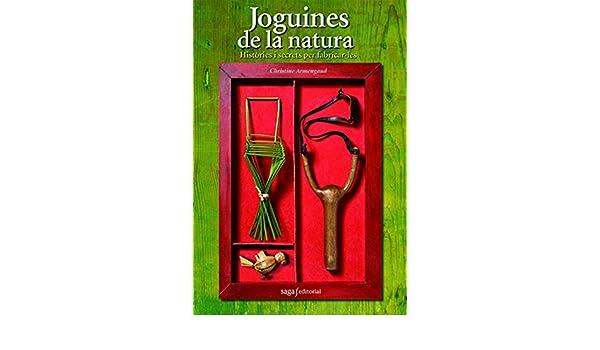 Joguines de la natura: Històries i secrets per fabricar-les: Amazon.es: Christine Armengaud: Libros
