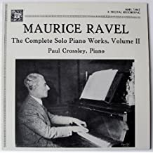 Maurice Ravel: The Complete Solo Piano Works, Vol. II / Paul Crossley, Piano