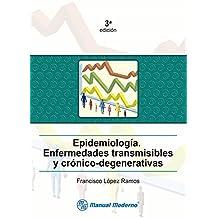 Epidemiología: Enfermedades transmisibles y crónico - degenerativas
