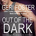 Out of the Dark: Falcon Securities, Book 1 Audiobook by Geri Foster Narrated by David Brenin
