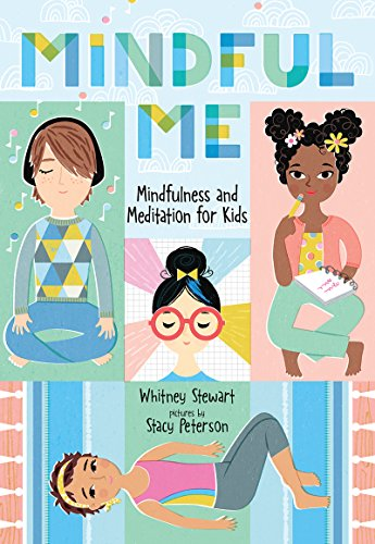 Mindful Me: Mindfulness and Meditation for Kids by [Stewart, Whitney]