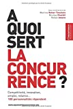 img - for   QUOI SERT LA CONCURRENCE ? (French Edition) book / textbook / text book
