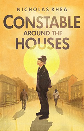 Constable Around the Houses (The Constable Files) by [Rhea, Nicholas]