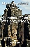 Kyпить Comment effacer vos croyances (Portes de Conscience t. 1) (French Edition) на Amazon.com