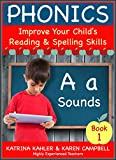 PHONICS - A Sounds - Book 1: Improve Your Child's Spelling and Reading Skills- Elementary School: 170 Pages of Phonics Education for Children aged 5 to 10