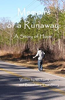 Memoirs of a Runaway: A Story of Hope by [Kennon, Michael]