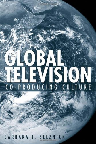 Global Television: Co-Producing Culture (Emerging Media: History, Theory, Narrative)