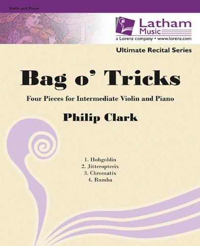 Bag O' Tricks: Four Pieces for Intermediate Violin and Piano ()