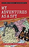 img - for Eyewitness Accounts My Adventures as a Spy book / textbook / text book