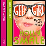 Head over Heels: Geek Girl, Book 5 | Holly Smale