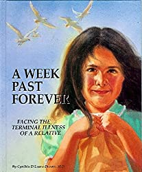 A Week Past Forever: Facing the Terminal Illness of a Relative (Children of Courage)
