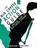 img - for Mid Career Action Guide: A Practical Guide to Mid Career Change (Business Action Guides) book / textbook / text book