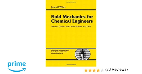 Fluid mechanics for chemical engineers with microfluidics and cfd fluid mechanics for chemical engineers with microfluidics and cfd 2nd edition james o wilkes 0076092036869 amazon books fandeluxe Choice Image