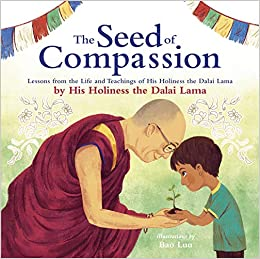 Book's Cover of The Seed of Compassion: Lessons from the Life and Teachings of His Holiness the Dalai Lama (Anglais) Relié – 24 mars 2020