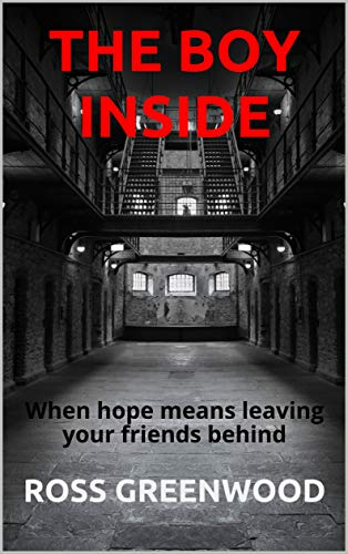 THE BOY INSIDE: When hope means leaving your friends behind (Dark Lives Book 2)