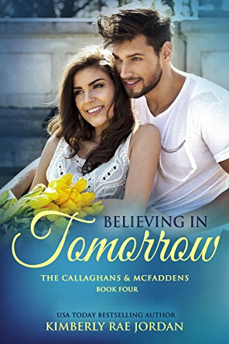Believing in Tomorrow: A Christian Romance (The Callaghans & McFaddens Book 4) cover