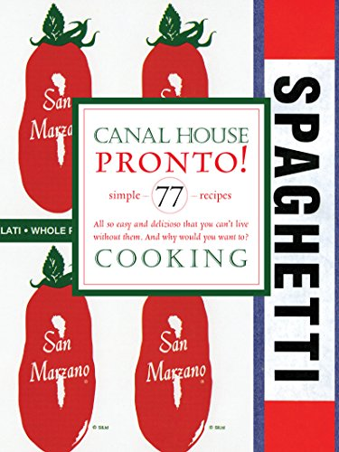 Canal House Cooking Volume N° 8: Pronto! by Christopher Hirsheimer, Melissa Hamilton