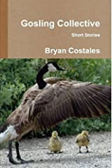 Gosling Collective by Bryan Costales (2014-04-22) Paperback