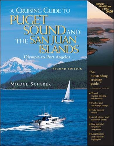 A Cruising Guide to Puget Sound and the San Juan Islands: Olympia to Port Angeles (International Marine-RMP)