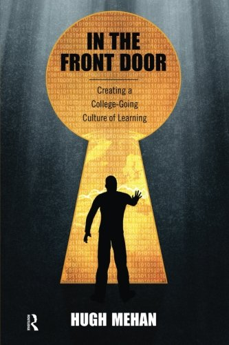 In the Front Door: Creating a College-Going Culture of Learning
