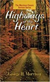 Highways of the Heart, George H. Morrison, 0825432901