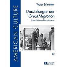 Darstellungen der «Great Migration»: Richard Wright und Jacob Lawrence (American Culture 10) (German Edition)